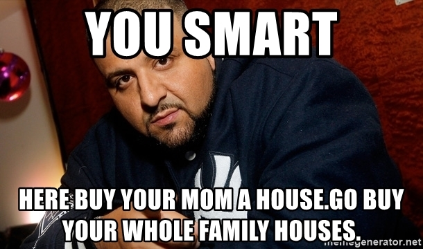 you-smart-here-buy-your-mom-a-housego-buy-your-whole-family-houses