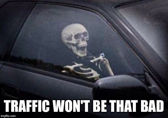 wont-be-traffic-meme